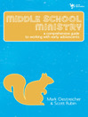 Middle School Ministry (eBook): A Comprehensive Guide to Working with Early Adolescents